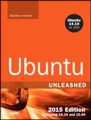 Ubuntu Unleashed 2015 Edition Matthew Helmke