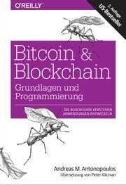 Bitcoin & Blockchain - Grundlagen und Programmierung Andreas M. Antonopoulos