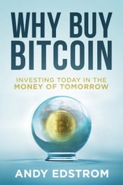 Why Buy Bitcoin Andrew Edstrom