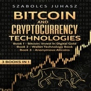 Bitcoin & Cryptocurrency Technologies (3 Books in 1)