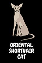 Oriental Shorthair Cat: Oriental Shorthair Cat lover Notebook for boys and girls. Cute Oriental Shorthair Cat lined Notebook for man, women and Kids. ... Gift For Oriental Shorthair Cat Lovers.