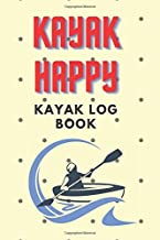 Kayak happy Kayak Log Book: Log book for the red vibe mini kayak kayaks hunting fishing journal for girls adventurers