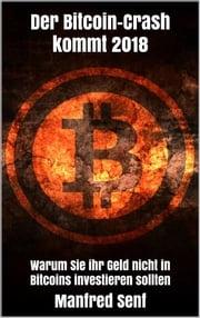 Der Bitcoin-Crash kommt 2018 Manfred Senf
