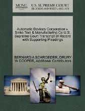 Automatic Devices Corporation V. Sinko Tool & Manufacturing Co U.S. Supreme Court Transcript of Record with Supporting Pleadings