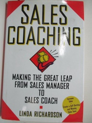 【書寶二手書T1/行銷_DOY】Sales Coaching: Making the Great Leap from Sales Manager to Sales Coach_Linda Richardson