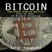 Bitcoin: The Other Side of the Coin Akito Yamamoto