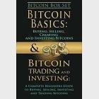 Bitcoin Box Set: Bitcoin Basics & Bitcoin Trading and Investing