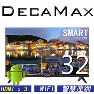 DECAMAX 32吋 聯網液晶電視 型號:T-32S00 安卓9.0/Youtube/Play商店/Netflix
