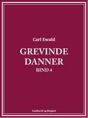 Grevinde Danner - bind 4 Carl Ewald