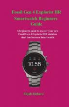 Fossil Gen 4 Explorist HR Smartwatch Beginners Guide