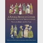 A Pictorial History of Costume from Ancient Times to the Nineteenth Century: With over 1900 Illustrated Costumes, Including 1000