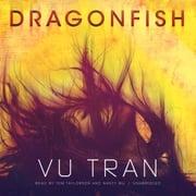 Dragonfish Vu Tran