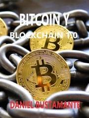 BITCOIN Y BLOCKCHAIN 1.0 DANIEL BUSTAMANTE