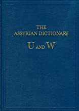 The Assyrian Dictionary of the Oriental Institute of the University of Chicago: Vol 20 U/W