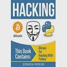 Hacking: 3 Manuscripts - Bitcoin, Tor, Hacking With Python