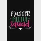 Planner Meetup Squad: Awesome Teacher Journal Notebook - Planner, Inspiring sayings from Students, Teacher Funny Gifts Appreciation/Retireme