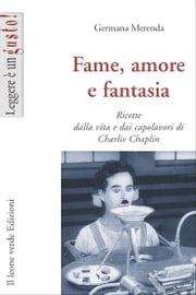Fame, amore e fantasia Germana Merenda