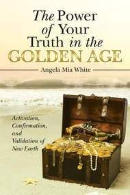 The Power of Your Truth in the Golden Age