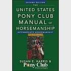 The United States Pony Club Manual of Horsemanship: Intermediate Horsemanship / C1-C2 Level