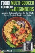 Foodi Multi-Cooker Cookbook for Beginners