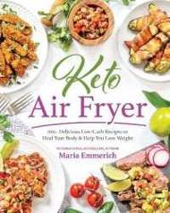 Keto Air Fryer : 100+ Delicious Low-Carb...