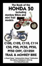 Book of the Honda 50 Including Monkey Bikes and Mini Trail Models