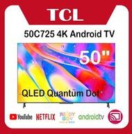 "TCL - 50C725 50"" QLED 量子點4K ANDROID 電視 C725"
