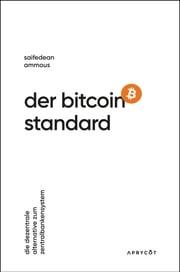 Der Bitcoin-Standard Saifedean Ammous