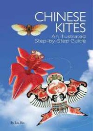 Chinese Kites : An Illustrated Step-by-S...
