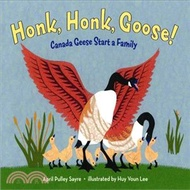Honk, Honk, Goose! ─ Canada Geese Start a Family