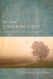 In the Lingering Light Cynthia Fantasia