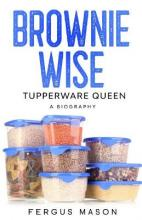 Brownie Wise, Tupperware Queen