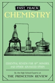 Fast Track: Chemistry The Princeton Review