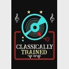 Classically Trained: DJ Record Turntable Music Lined Notebook Journal Diary 6x9