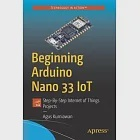 Beginning Arduino Nano 33 Iot: Step-By-Step Internet of Things Projects