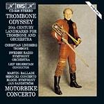 Christian Lindberg / Trombone Odyssey--20th Century Landmarks for Trombone & Orchestra
