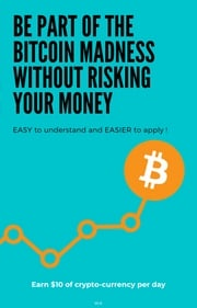 Be part of the Bitcoin madness without risking you money