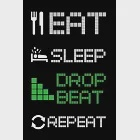 Eat Sleep Drop Beat Repeat Funny Let The Turntable Heartbeat Pitch Ruled Notebook: Blank Lined Journal for Record Playing DJ Music Lovers