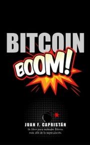 ¡Bitcoin Boom! Juan F. Capristán W.