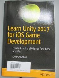 【書寶二手書T5/原文書_YIE】Learn Unity 2017 for iOS Game Development: Create Amazing 3D Games for iPhone and iPad_Fowler, Allan/ Chu, Philip