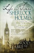 The Life and Times of Sherlock Holmes