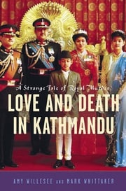 Love and Death in Kathmandu Amy Willesee