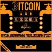 Bitcoin And Blockchain For Beginners Boris Weiser