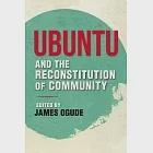 Ubuntu and the Reconstitution of Community
