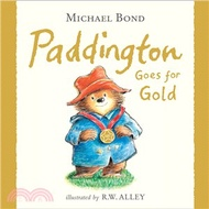 15043.Paddington Goes For Gold Michael Bond; R.W. Alley
