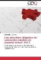 Los Adverbios Disjuntos de Valoracion Emotiva En Espanol Actual. Vol.2