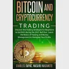 Bitcoin and Cryptocurrency Trading: Discover the Trading Strategies for Beginners to Get Rich during the 2021 Bull Run - Learn the Basics of Trading a