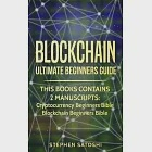 Blockchain: Ultimate Beginners Guide to Mastering Bitcoin, Making Money with Cryptocurrency & Profiting from Blockchain Technology
