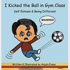 I Kicked the Ball in Gym Class: Self Esteem & Being Different