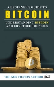 A Beginner's Guide to Bitcoin The Non Fiction Author